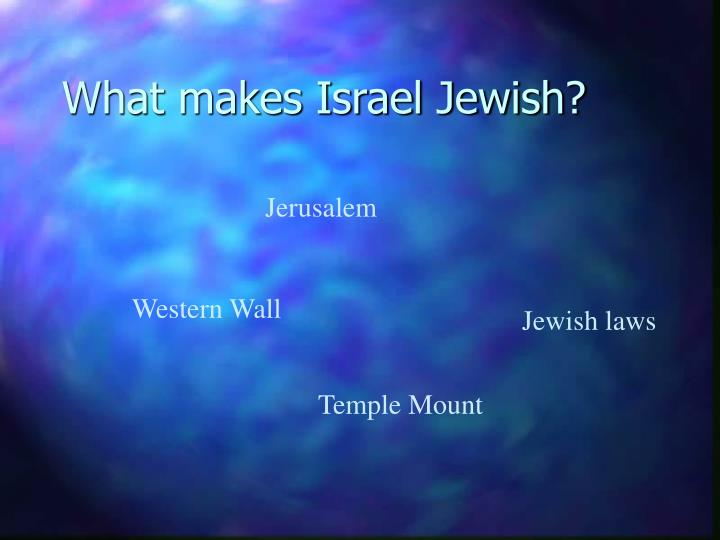 What makes israel jewish