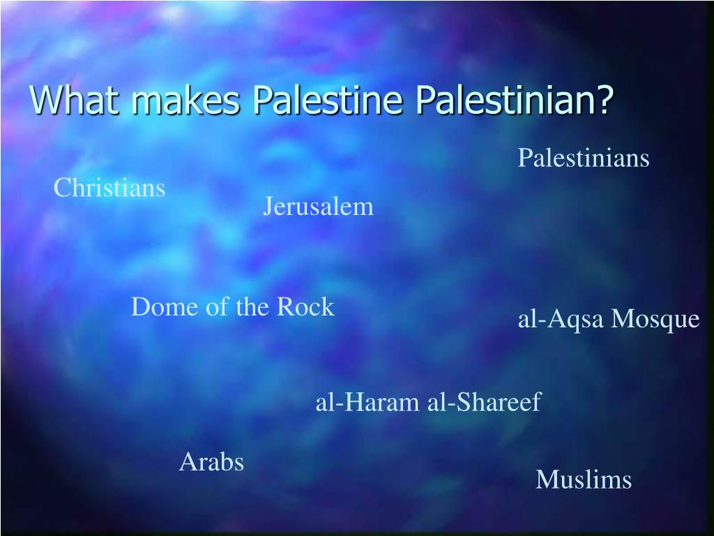 What makes Palestine Palestinian?