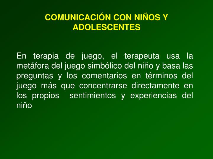 COMUNICACIÓN CON NIÑOS Y ADOLESCENTES