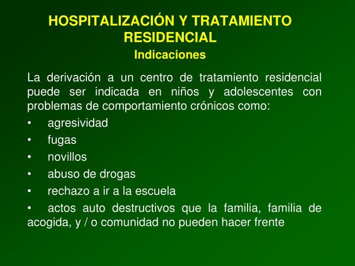 HOSPITALIZACIÓN Y TRATAMIENTO RESIDENCIAL