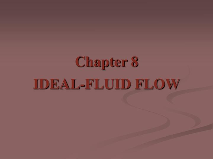Chapter 8 ideal fluid flow