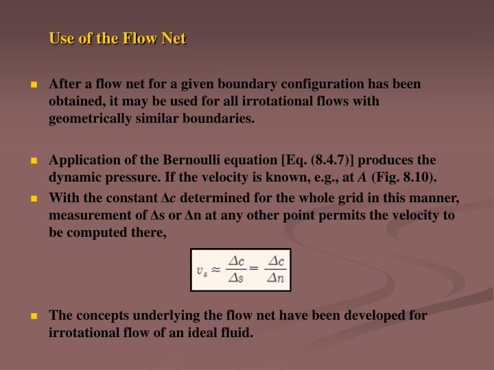 Use of the Flow Net