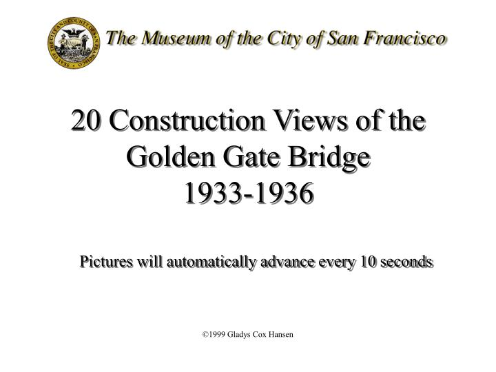 20 construction views of the golden gate bridge 1933 1936
