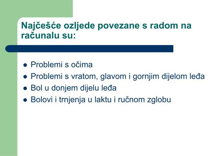Najčešće ozljede povezane s radom na računalu su: