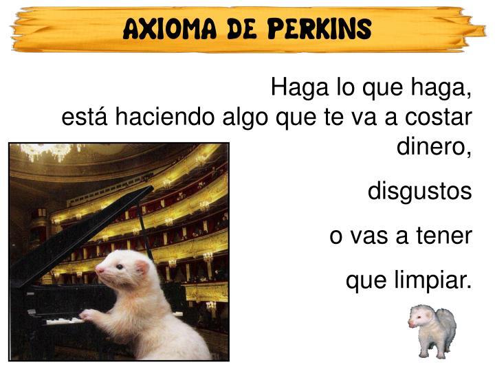 AXIOMA DE PERKINS