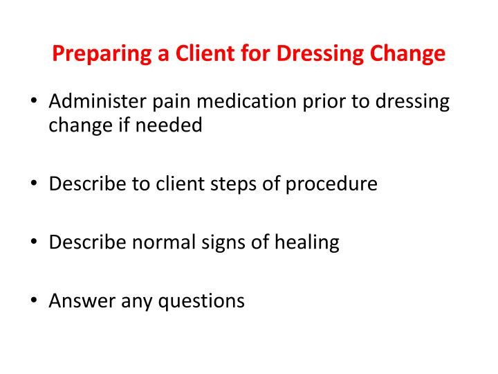 Preparing a Client for Dressing Change