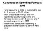 construction spending forecast 2008