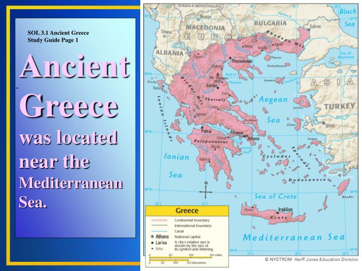 Ancient greece was located near the mediterranean sea