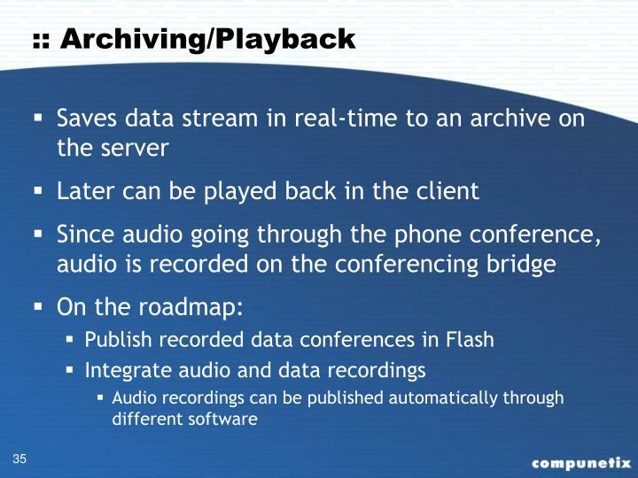 :: Archiving/Playback