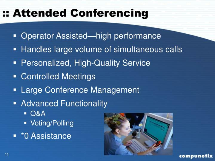 :: Attended Conferencing