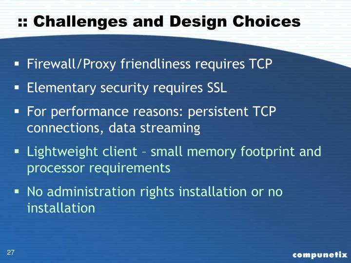 :: Challenges and Design Choices