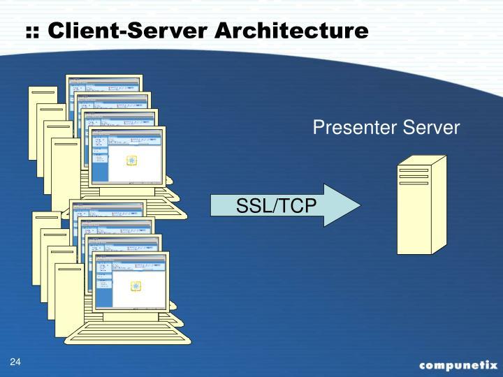 :: Client-Server Architecture