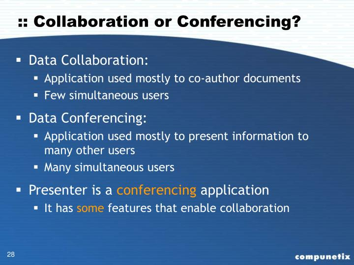 :: Collaboration or Conferencing?