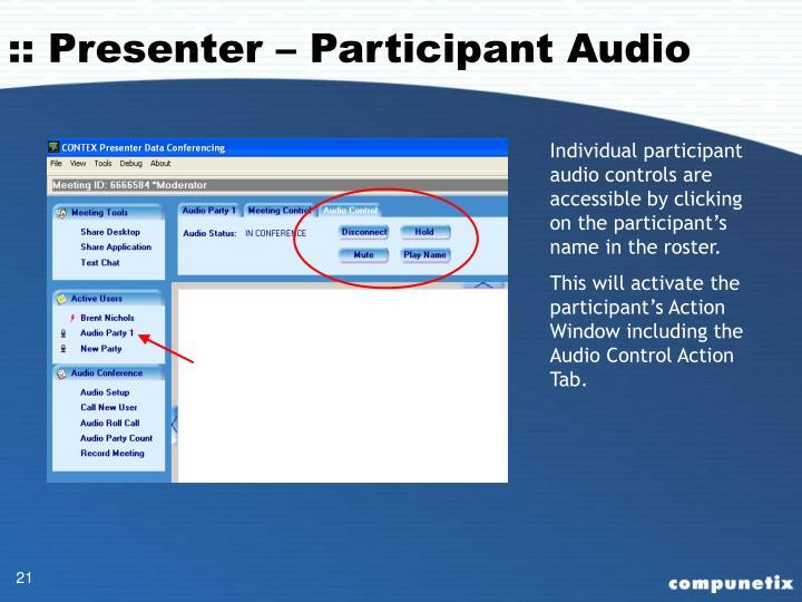 :: Presenter – Participant Audio