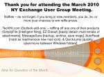 thank you for attending the march 2010 ny exchange user group meeting