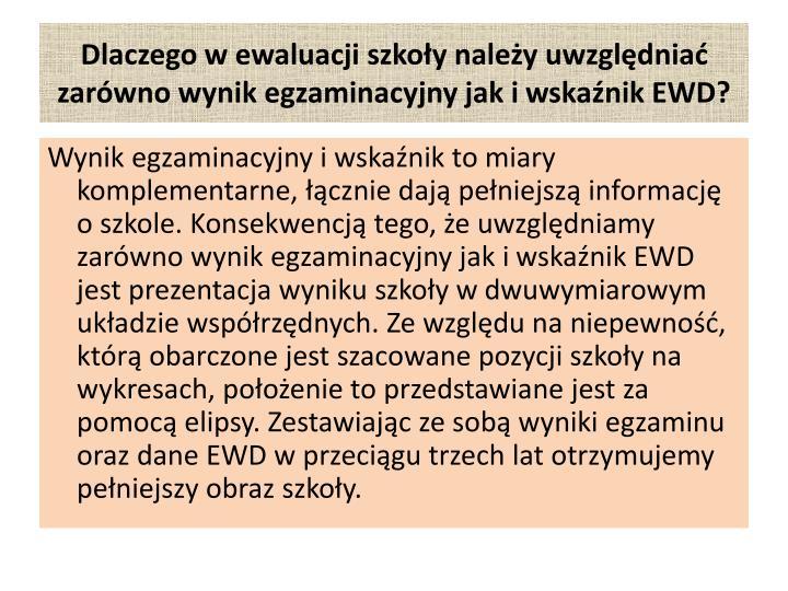 Dlaczego wewaluacji szkoły należy uwzględniać zarówno wynik egzaminacyjny jak iwskaźnik EWD?