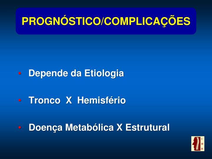 PROGNÓSTICO/COMPLICAÇÕES