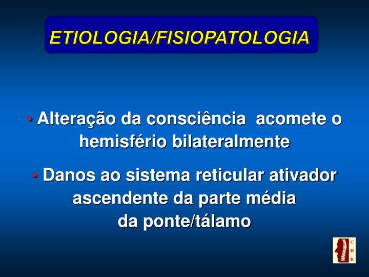 ETIOLOGIA/FISIOPATOLOGIA