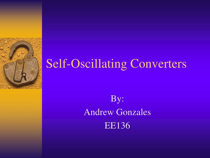 Self oscillating converters