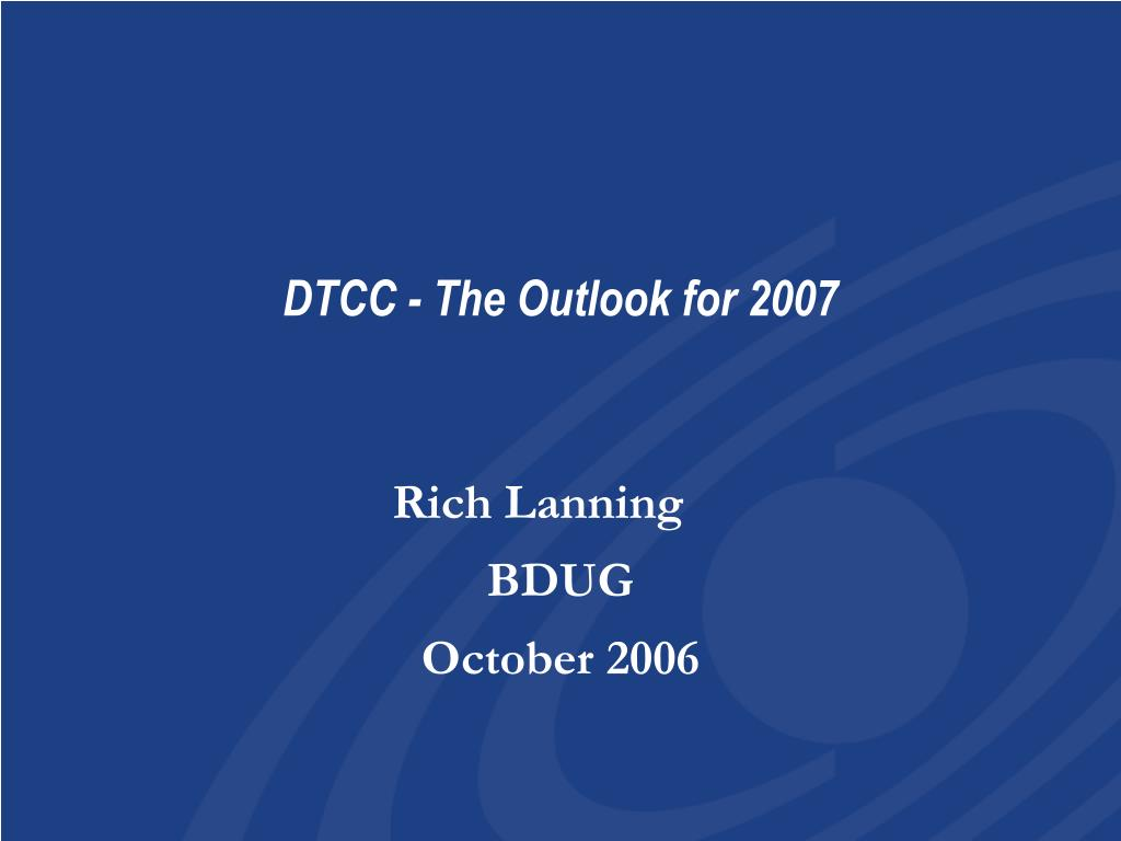 dtcc the outlook for 2007