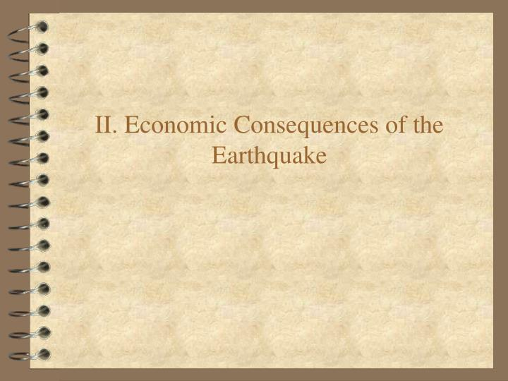 II. Economic Consequences of the Earthquake