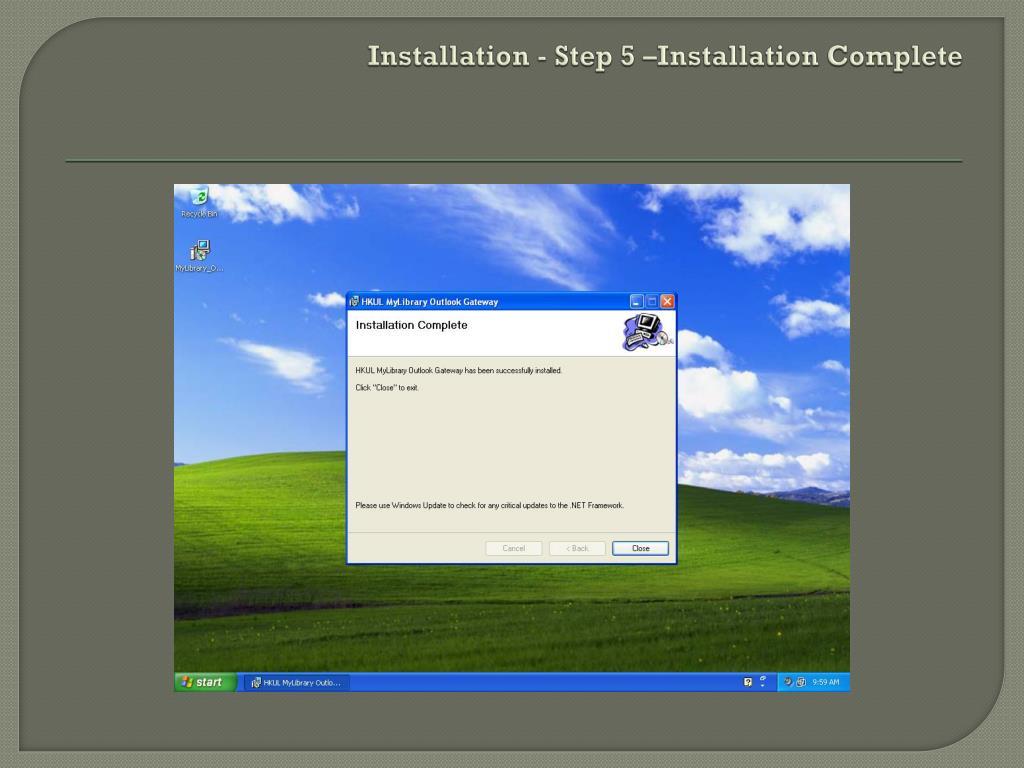 Installation - Step 5 –Installation Complete