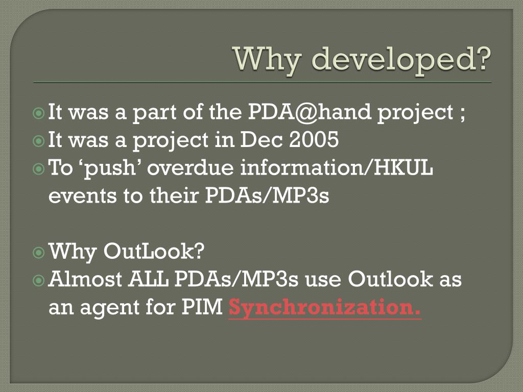 Why developed?