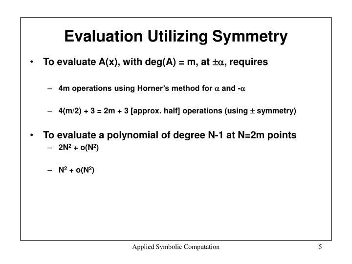 Evaluation Utilizing Symmetry