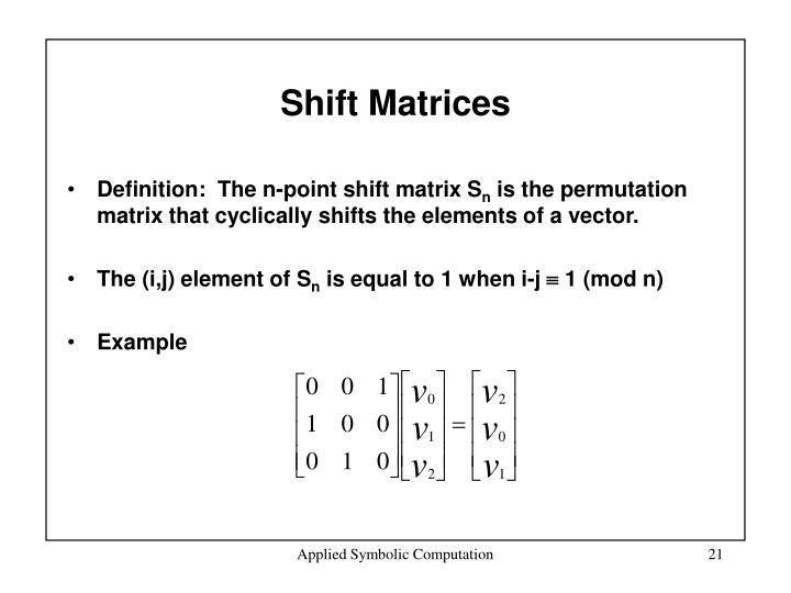 Shift Matrices
