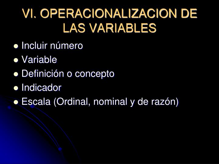 VI. OPERACIONALIZACION DE LAS VARIABLES