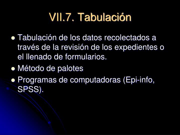VII.7. Tabulación