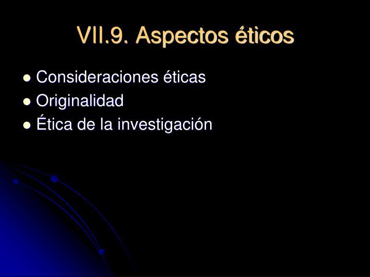 VII.9. Aspectos éticos