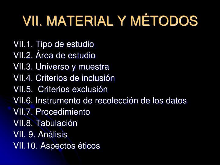VII. MATERIAL Y MÉTODOS