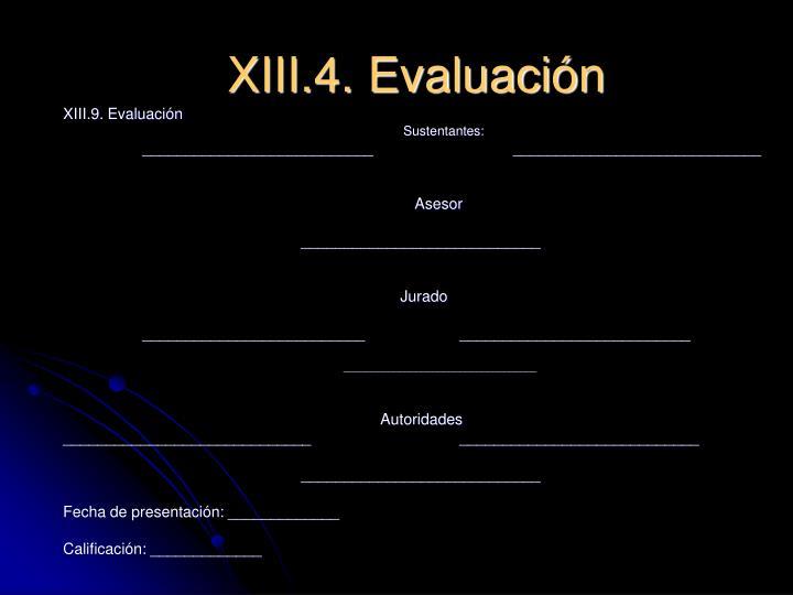 XIII.4. Evaluación