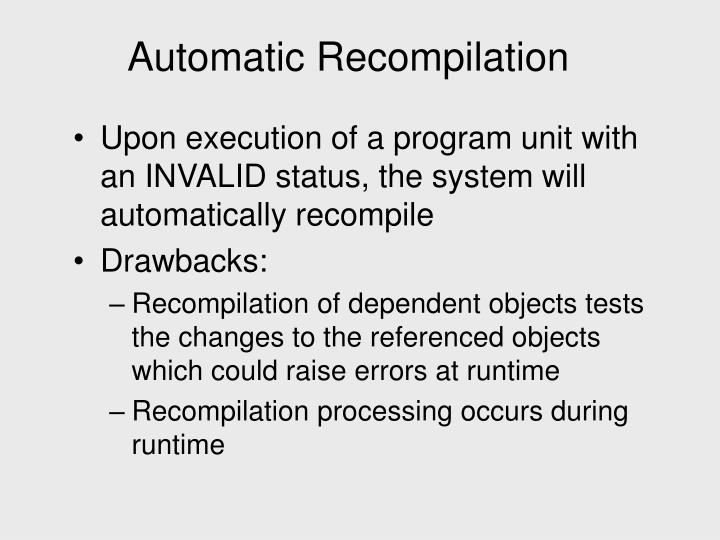 Automatic Recompilation