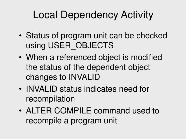 Local Dependency Activity