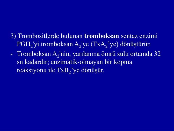 3) Trombositlerde bulunan
