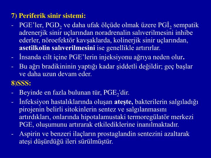 7) Periferik sinir sistemi: