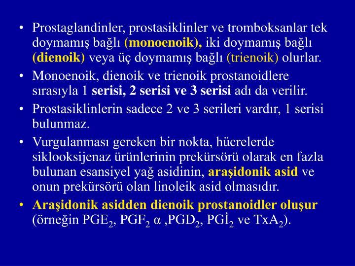 Prostaglandinler, prostasiklinler ve tromboksanlar tek doymamış bağlı