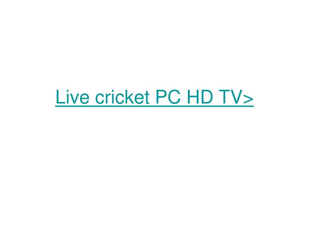 Live cricket PC HD TV>