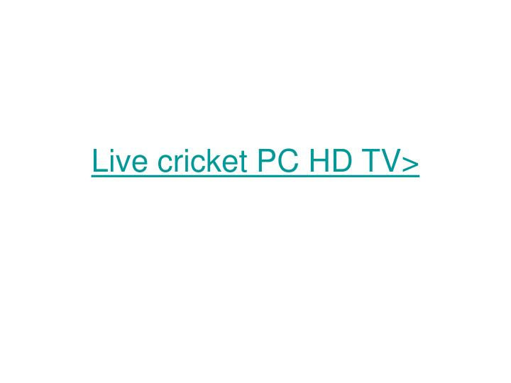 Live cricket pc hd tv l.jpg