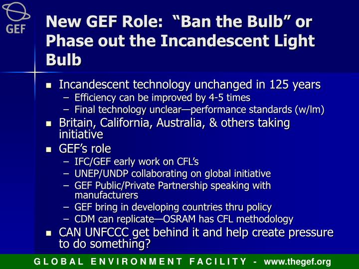 "New GEF Role:  ""Ban the Bulb"" or Phase out the Incandescent Light Bulb"