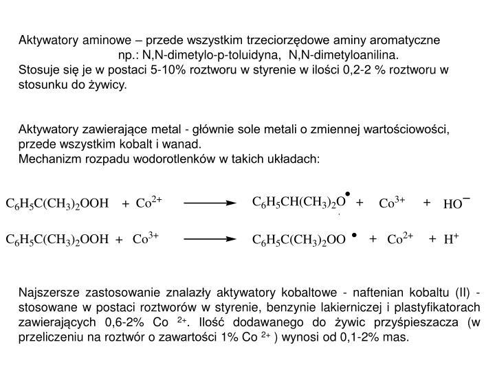 Aktywatory aminowe – przede wszystkim trzeciorzędowe aminy aromatyczne