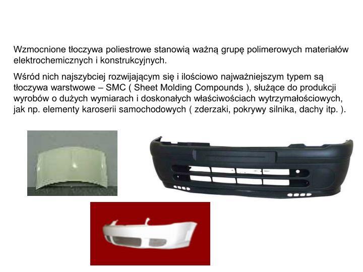 Wzmocnione tłoczywa poliestrowe stanowią ważną grupę polimerowych materiałów elektrochemicznych i konstrukcyjnych.
