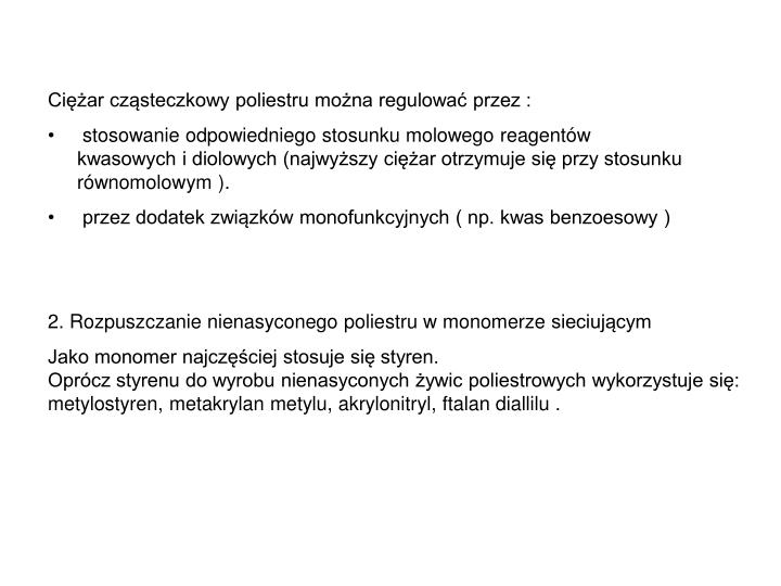 Ciężar cząsteczkowy poliestru można regulować przez :