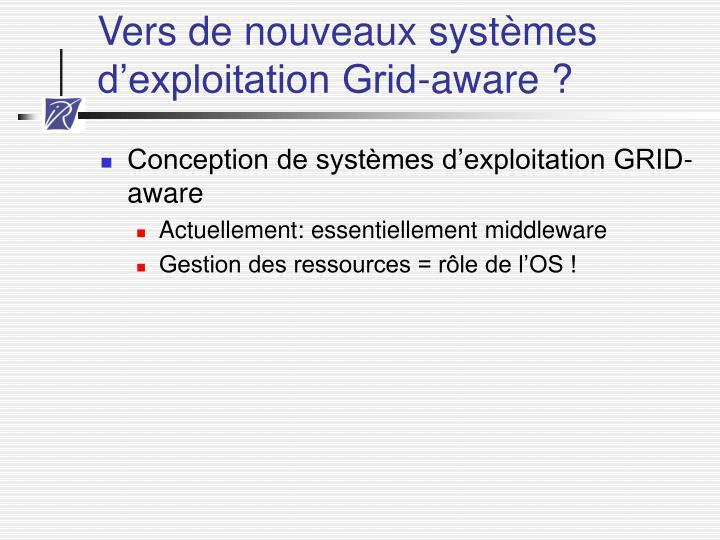 Vers de nouveaux systèmes d'exploitation Grid-aware ?