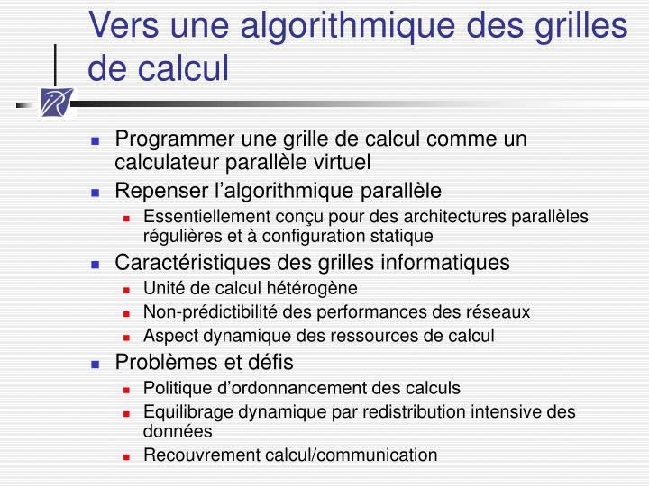 Vers une algorithmique des grilles de calcul