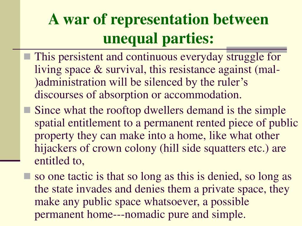 A war of representation between unequal parties: