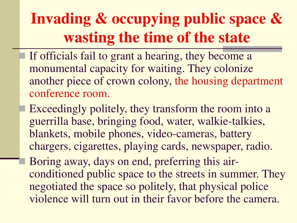 Invading & occupying public space & wasting the time of the state