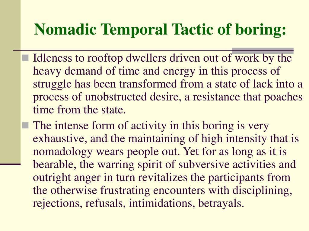 Nomadic Temporal Tactic of boring:
